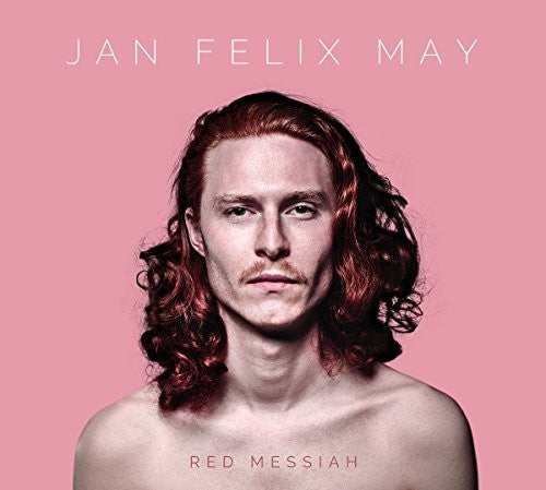 Jan Felix May: Red Messiah