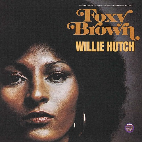 Willie Hutch: Foxy Brown (Original Motion Picture Soundtrack)
