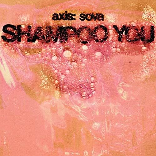 Axis: Sova: Shampoo You