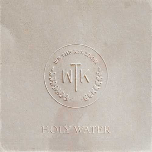 We the Kingdom: Holy Water