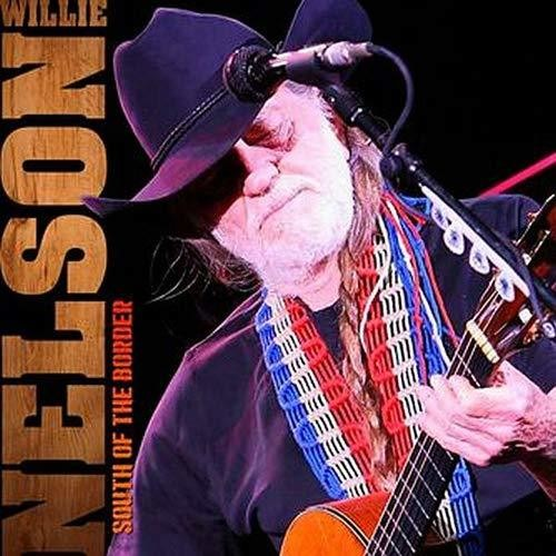 Willie Nelson: South of the Border