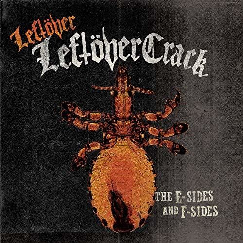 Leftöver Crack: Leftover Leftover Crack: E Sides and F Sides