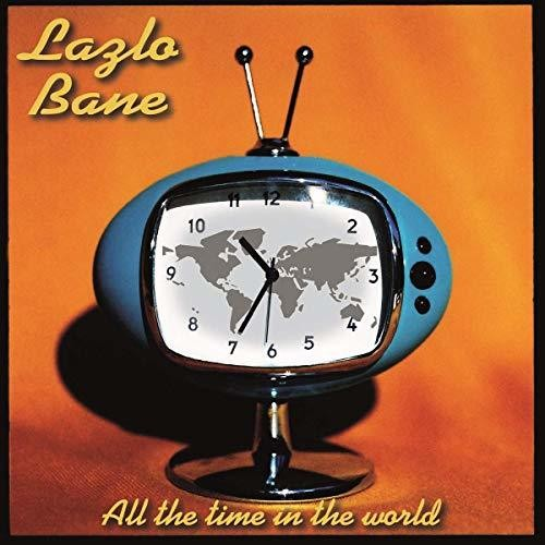 Lazlo Bane: All the Time in the World