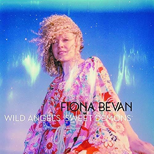 Fiona Bevan: Wild Angels Sweet Demons