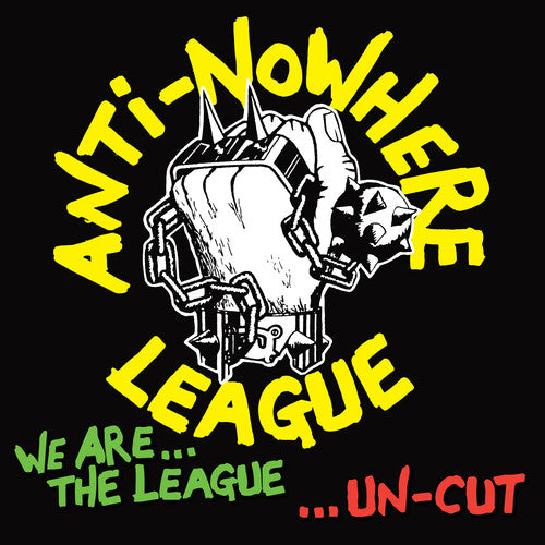 The Anti-Nowhere League: We Are The League Uncut