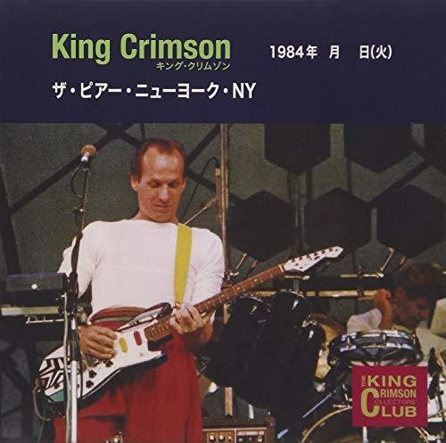 King Crimson: Collector's Club 1984.06.26 The Pier New York Ny
