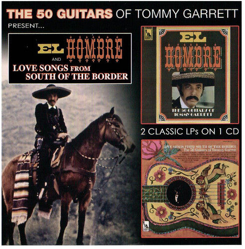 Tommy Garrett: El Hombre & Love Songs From South Of The Border