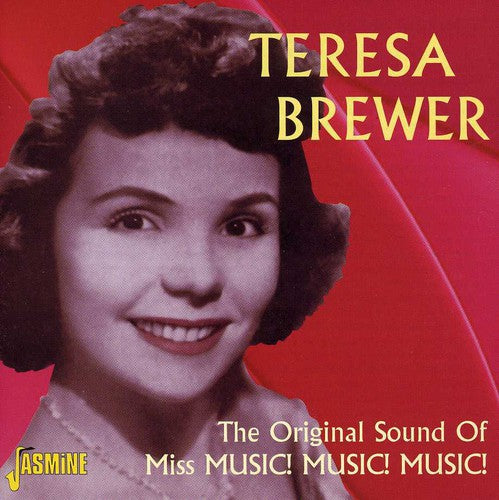 Teresa Brewer: The Original Sound Of Miss Music Music Music