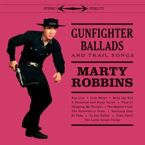 Marty Robbins: Gunfighter Ballads & Trail Songs