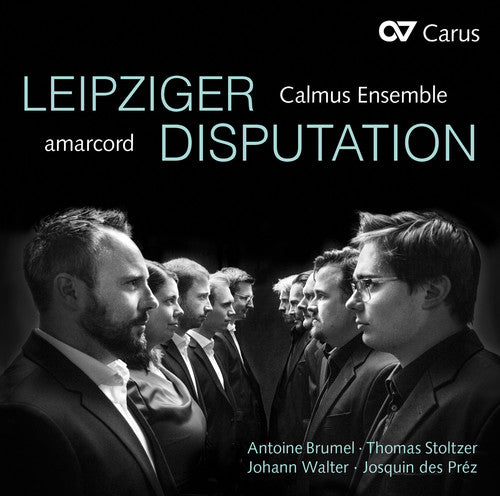 Brumel / Amarcord / Calmus Ensemble: Leipziger Disputation