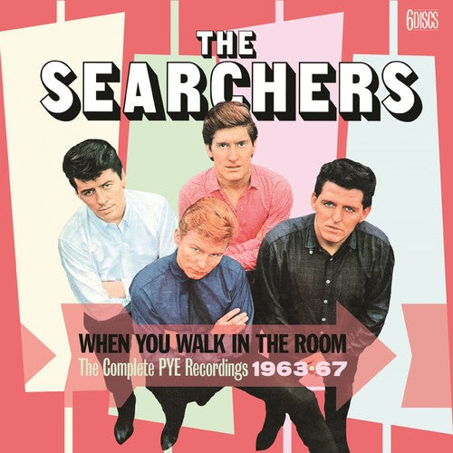 The Searchers: When You Walk In The Room: Complete Pye Recordings 1963-1967