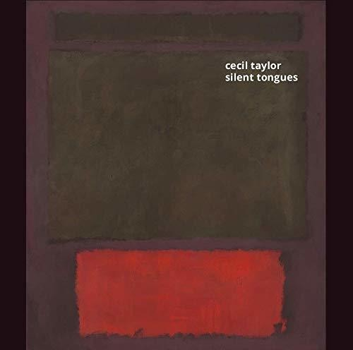 Cecil Taylor: Silent Tongues