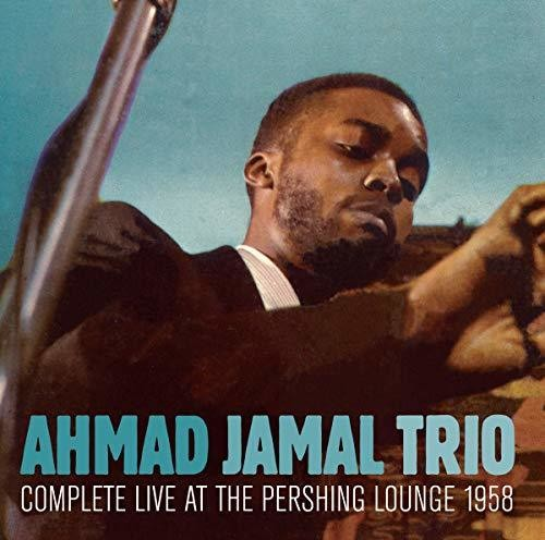 Ahmad Jamal Trio: Complete Live At The Pershing Lounge 1958