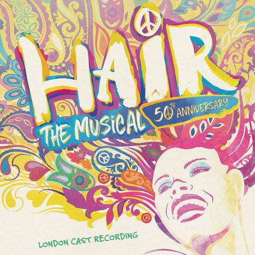 Hair: The Musical (50th Anniversary) / O.C.R.: Hair: The Musical (50th Anniversary) )London Cast Recording)