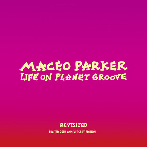Maceo Parker: Life On Planet Groove Revisited