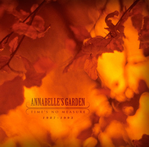 Annabelle's Garden: Time's No Measure 1987-1993