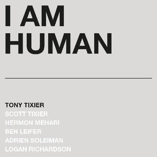 Tony Tixier: I Am Human