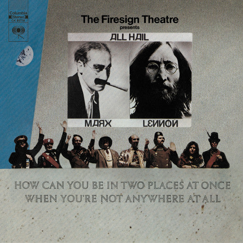Firesign Theatre: How Can You Be In Two Places At Once When You're Not Anywhere At All?