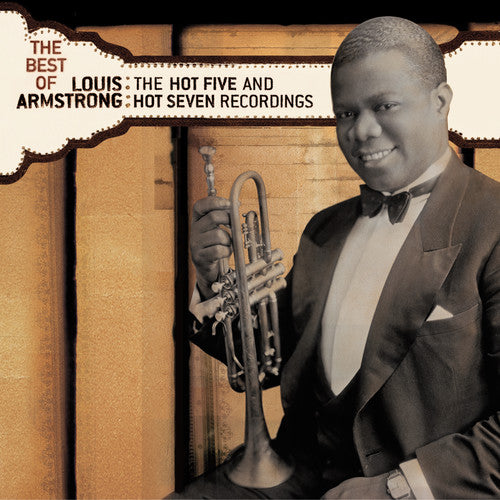 Louis Armstrong: The Best Of The Hot 5 and Hot 7 Recordings