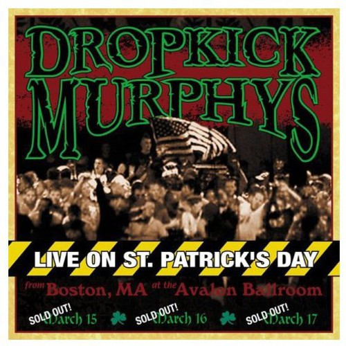 Dropkick Murphys: Live on St. Patrick's Day from Boston Ma