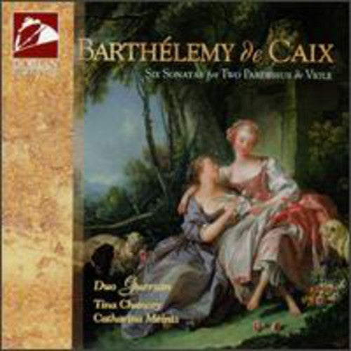 Duo Guersan: Barthelemy de Caix: Six Sonatas for Two Pardessus