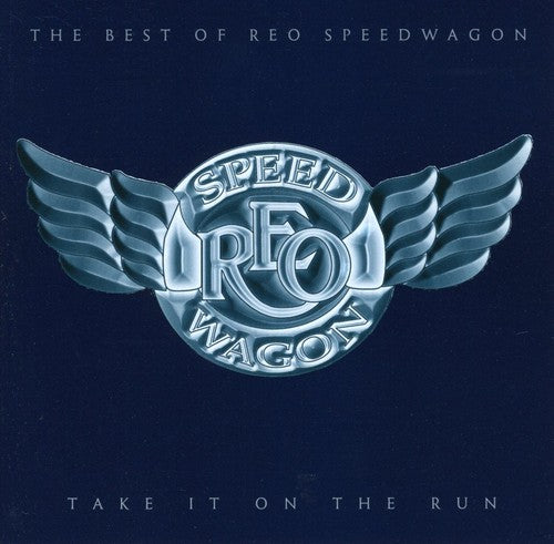 Reo Speedwagon: Take It on the Run: The Best of Reo Speedwagon