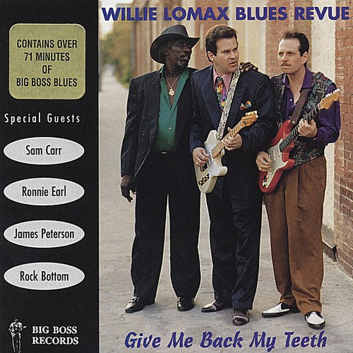 Willie Lomax: Give Me Back My Teeth