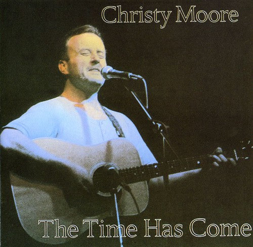 Christy Moore: Time Has Come