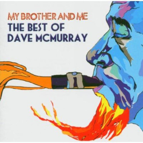 Dave McMurray: My Brother & Me-Best of Dave McMurray