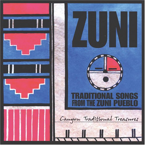 Zuni Artists: Zuni: Traditional Songs From The Zuni Pueblo