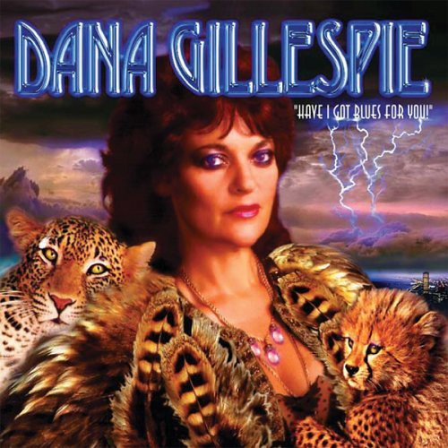Dana Gillespie: Have I Got Blues for You