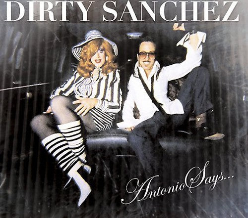 Dirty Sanchez: Antonio Says