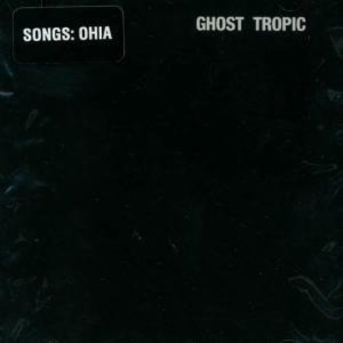 Songs:Ohia: Ghost Tropic