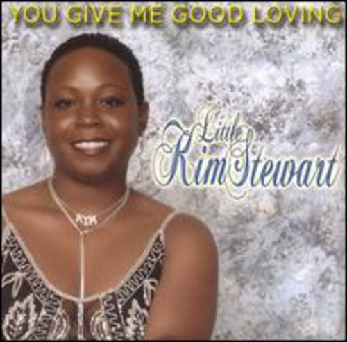 Little Kim Stewart: You Give Me Good Loving