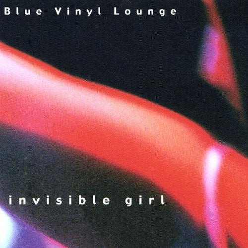 Blue Vinyl Lounge: Invisible Girl