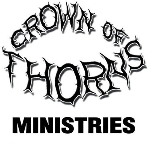Crown of Thorns: Crown of Thorns Ministries