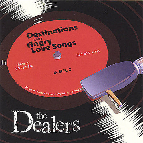 The Dealers: Destinations & Angry Love Songs