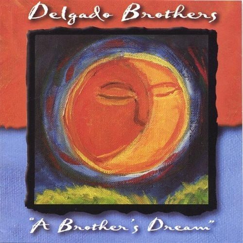 The Delgado Brothers: Brothers Dream