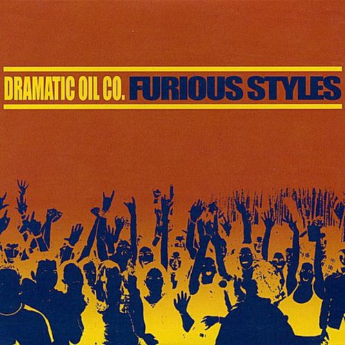 Dramatic Oil Company: Furious Styles