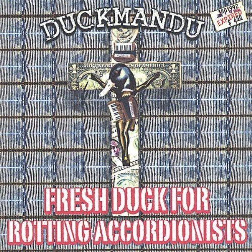 Duckmandu: Fresh Duck for Rotting Accordionists