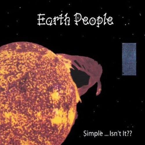 Earth People: Simple Isnt It??