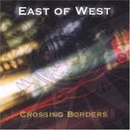East of West: Crossing Borders