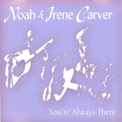 Noah Carver: You're Always There
