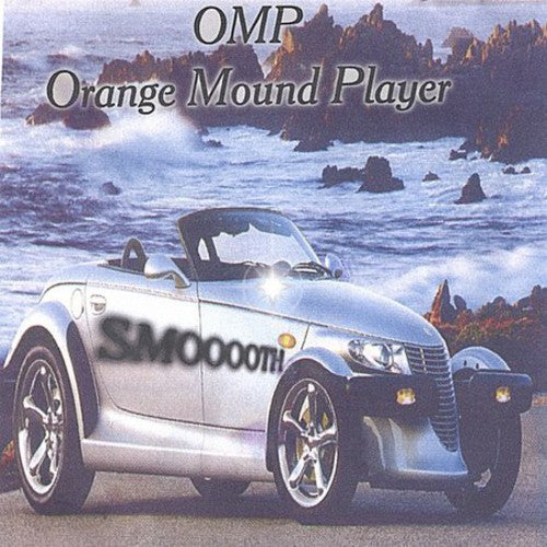 O.M.P. (Orange Mound Player): Smooth