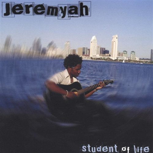 Jeremyah: Student of Life