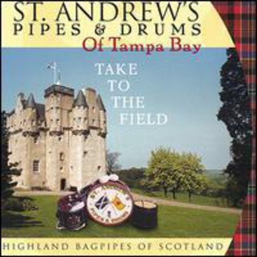 St. Andrew's Pipes & Drums of Tampa Bay: Take to the Field