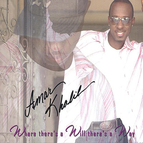 Amar Khalil: Where Theres a Will Theres a Way