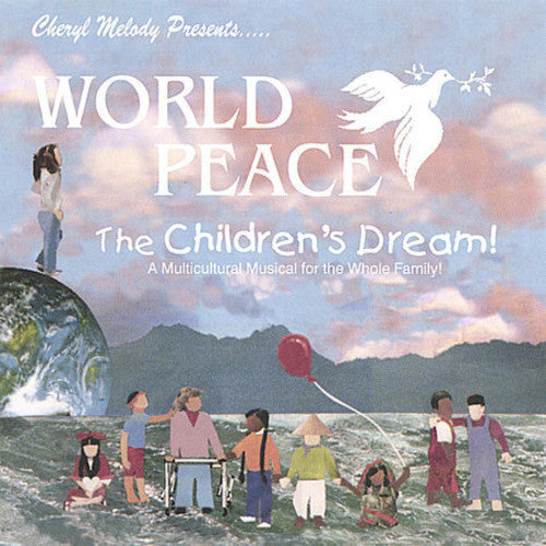 Cheryl Melody: World Peace-The Childrens Dream-A Story for Every