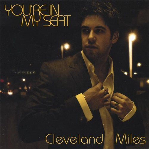Cleveland Miles: Youre in My Seat