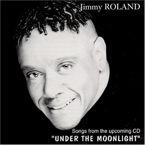 Jimmy Roland: Under the Moonlight